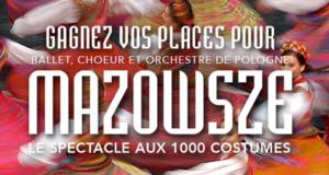 Concours gagnez des invitations pour le spectacle Mazowsze