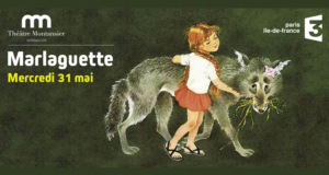 Invitations pour le spectacle Marlaguette