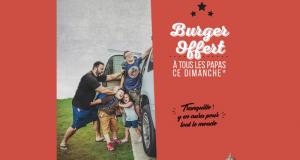 Burger gratuit pour la fête des pères chez Les Burgers de Papa