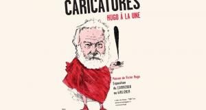 Des invitations pour l'exposition Caricatures Hugo à Paris