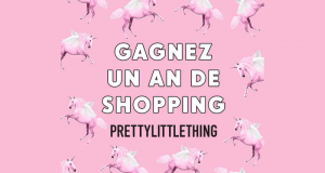 1 an de Shopping avec PrettyLittleThing