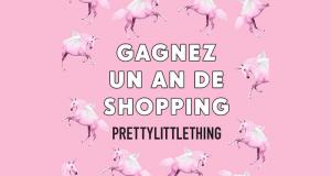 1 an de Shopping avec PrettyLittleThing