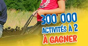 Gagnez 300 000 activités pour 2 personnes au choix