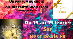 Parfum au choix offert ou 1 chèque cadeau de 100 euros