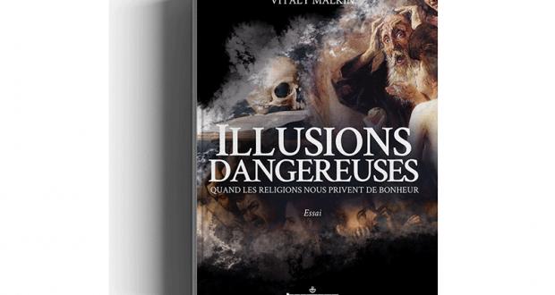 Recevez gratuitement chez vous le Livre Illusions Dangereuses