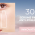 30 sérum anti-polluaging à tester