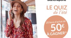 20 bons d'achat Blanche Porte de 50 euros offerts
